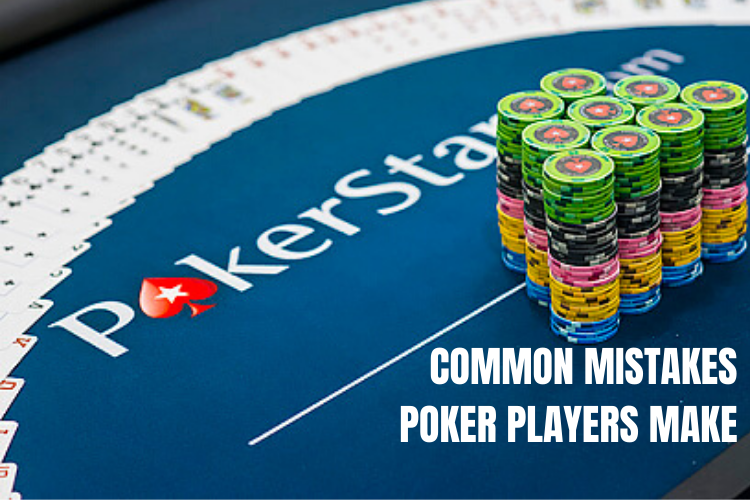 Common Mistakes That You Make In Online Poker Tournaments